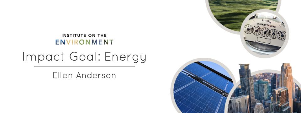 Ellen Anderson Presents: Carbon Neutral Minnesota – IonE Impact Goal